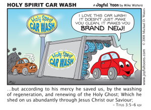 Imagine a car wash that not only makes your car clean, it makes it new again. That is just what the Holy Spirit does for us when we accept Jesus Christ as our Lord and Savior. January 18, 2009